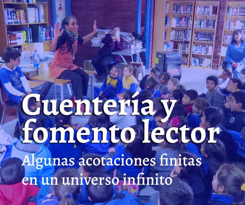 You are currently viewing Cuentería y fomento lector, algunas acotaciones finitas en un universo infinito